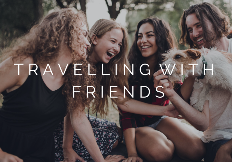 TRAVELLING WITH FRIENDS
